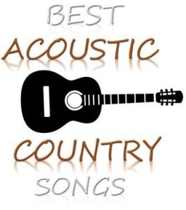 The Best Country Acoustic Guitar Songs: My Top 10