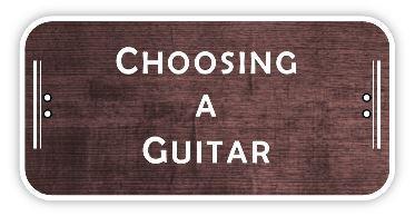 Choosing a Guitar