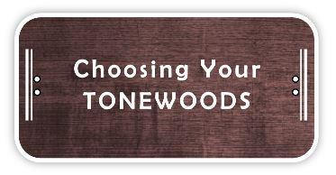 Choosing your tonewoods
